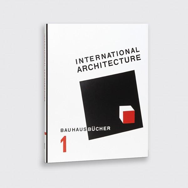 Bauhausbücher 1 . WALTER GROPIUS . INTERNATIONAL ARCHITECTURE