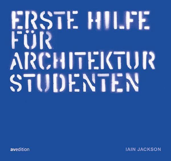 Jackson . ERSTE HILFE FÜR ARCHITEKTURSTUDENTEN