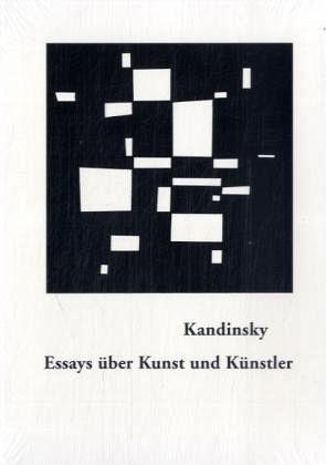 Kandinsky . ESSAYS ÜBER KUNST UND KÜNSTLER