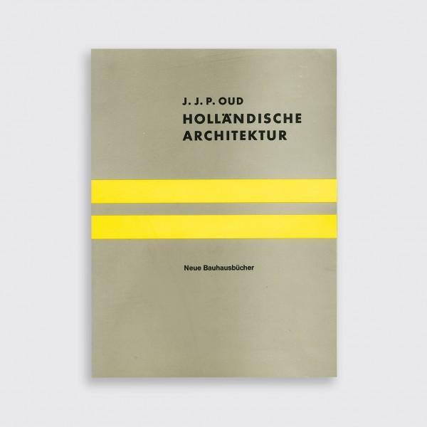 J. J. P. Oud, Holländische Architektur
