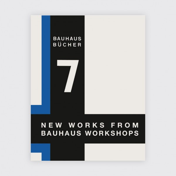 Bauhausbücher 7 . GROPIUS . New Works from the Bauhaus Workshops