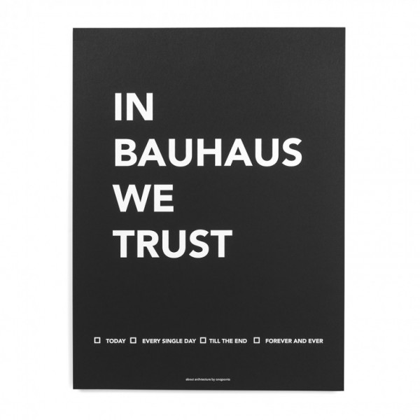 Poster . IN BAUHAUS WE TRUST