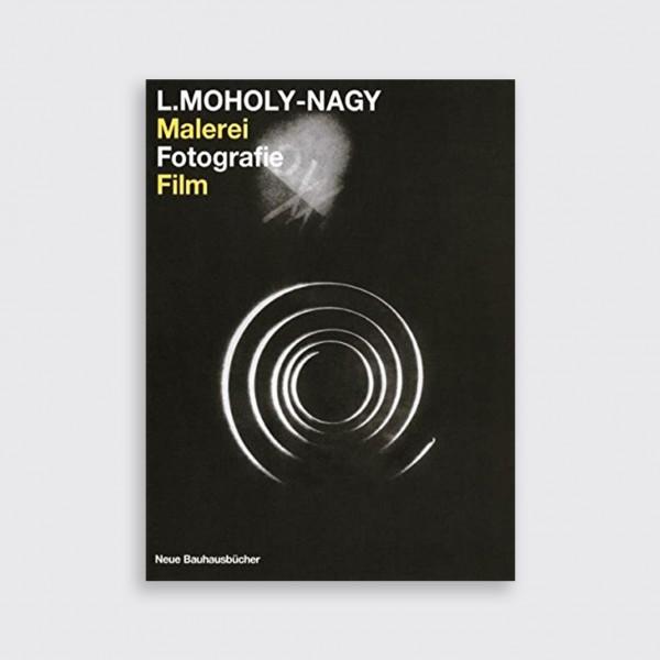 MOHOLY-NAGY . MALEREI FOTOGRAFIE FILM