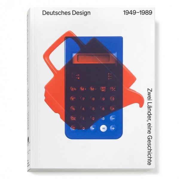 Deutsches Design 1949-1989. Zwei Länder, eine Geschichte
