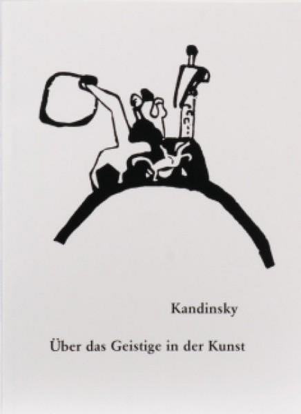 Kandinsky . ÜBER DAS GEISTIGE IN DER KUNST