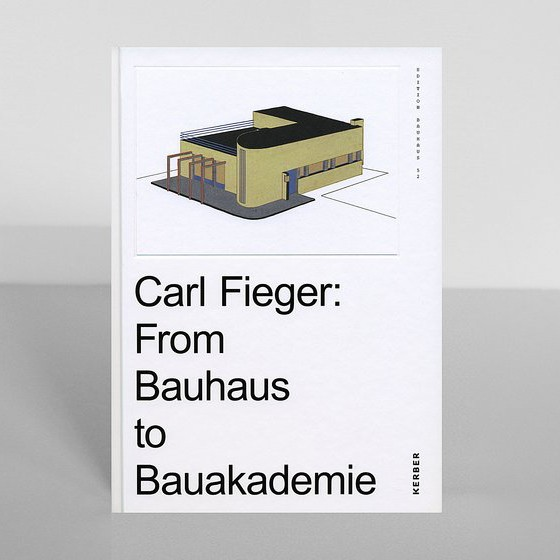 Edition Bauhaus 52 Carl Fieger. From Bauhaus to Bauakademie