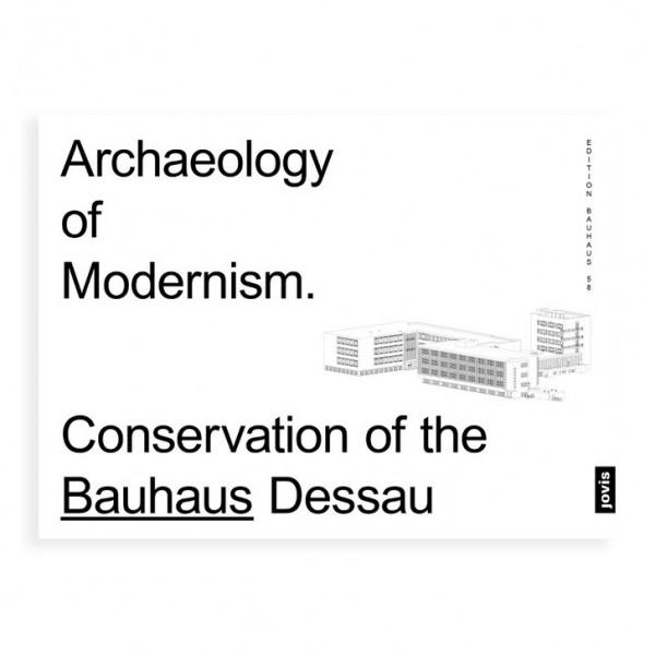 Markgraf . ARCHAEOLOGY OF MODERNISM