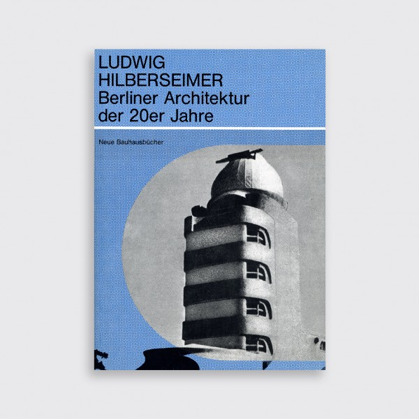 Ludwig Hilberseimer, Berliner Architektur der 20er Jahre